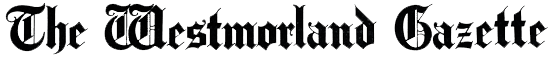 Westmorland Gazette newspaper masthead in black, with old style font